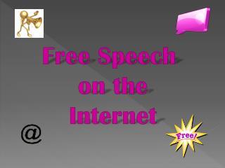 Free Speech  on the Internet