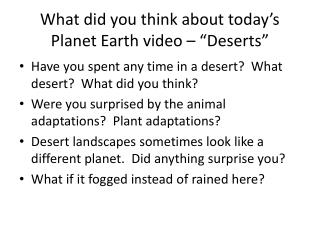 What did you think about today�s Planet Earth video  � �Deserts�