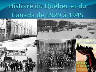 Histoire du Québec et du Canada de 1929 à 1945
