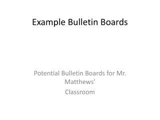Example Bulletin Boards
