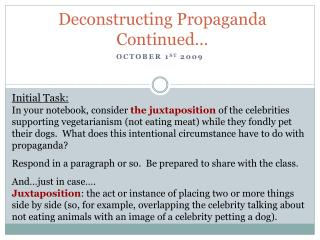 Deconstructing Propaganda Continued…