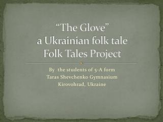"""The Glove"" a Ukrainian folk tale Folk Tales Project"