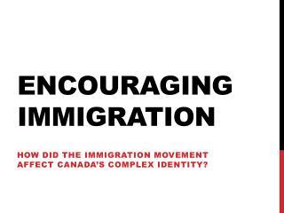 Encouraging immigration