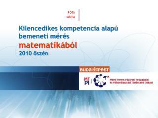 Kilencedikes kompetencia alapú bemeneti mérés matematikából  2010 őszén
