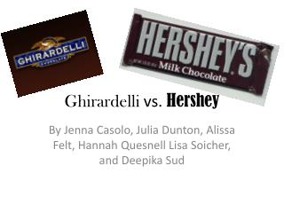 Ghirardelli  vs.  Hershey