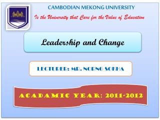 CAMBODIAN MEKONG UNIVERSITY Is the University that Care for the Value of Education