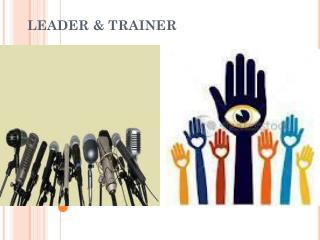 LEADER & TRAINER