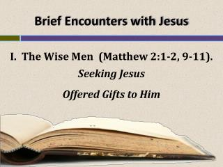 Brief Encounters with Jesus
