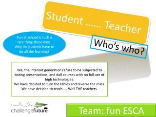 Student …… Teacher