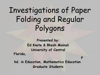 Investigations  of Paper Folding and  Regular  Polygons