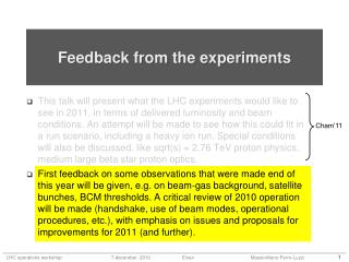 Feedback from the experiments