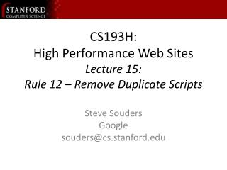 CS193H: High Performance Web Sites Lecture 15:  Rule 12   Remove Duplicate Scripts