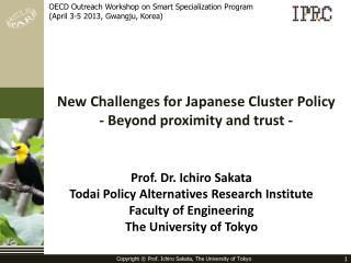 New Challenges for Japanese Cluster Policy - Beyond proximity and trust -