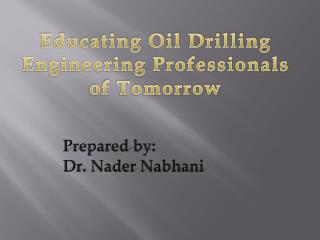 Educating Oil Drilling Engineering Professionals of Tomorrow