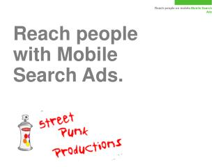 Reach people with Mobile Search Ads.
