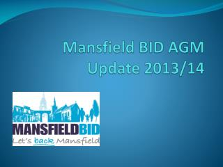 Mansfield BID AGM Update 2013/14