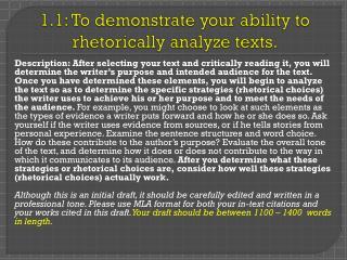 1.1: To demonstrate your ability to rhetorically analyze texts.