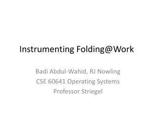 Instrumenting Folding@Work