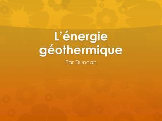 L'énergie géothermique
