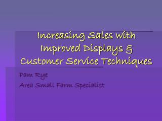 Increasing Sales with Improved Displays  Customer Service Techniques