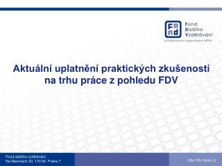 Fond dalšího vzdělávání,  Na  Maninách  20, 170 00  Praha 7