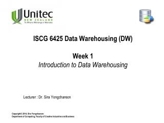 ISCG 6425 Data Warehousing (DW) Week 1 Introduction to Data Warehousing