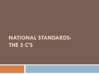National Standards:  The 5 C's