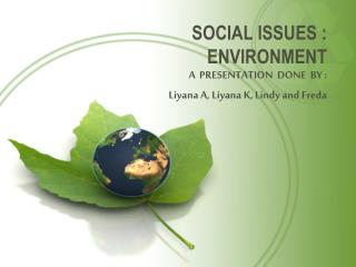 SOCIAL ISSUES : ENVIRONMENT