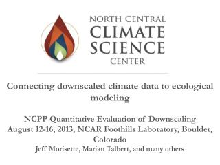 Connecting downscaled climate data to ecological modeling