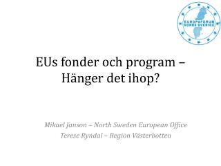 EUs fonder och program – Hänger det ihop?