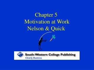 Chapter 5  Motivation at Work  Nelson  Quick