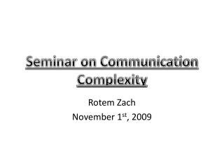Seminar on Communication Complexity
