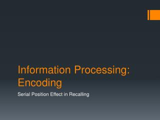 Information Processing: Encoding