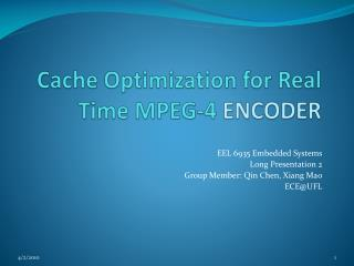 Cache Optimization for Real Time MPEG-4  ENCODER