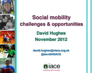 Social mobility  c hallenges & opportunities
