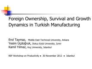 Foreign Ownership, Survival and Growth Dynamics in Turkish Manufacturing
