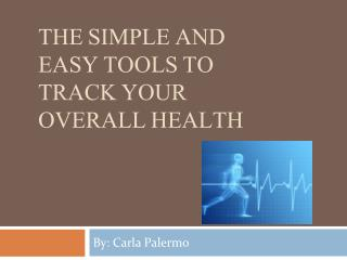 The Simple and Easy Tools to Track Your Overall Health