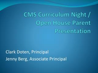 CMS Curriculum Night / Open House Parent Presentation