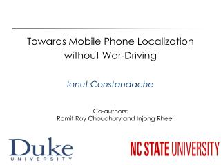 Towards Mobile Phone Localization  without War-Driving Ionut Constandache