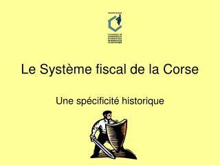 Le Syst me fiscal de la Corse