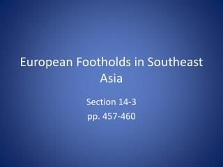 European Footholds in Southeast Asia