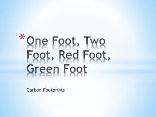 One Foot, Two Foot, Red Foot, Green Foot