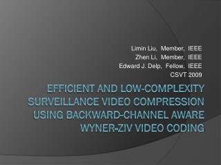 Limin  Liu,  Member,  IEEE Zhen Li,  Member,  IEEE Edward J.  Delp ,  Fellow,  IEEE CSVT 2009