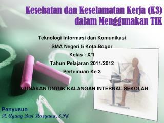 Kesehatan dan Keselamatan Kerja (K3) dalam Menggunakan TIK