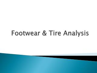 Footwear & Tire Analysis