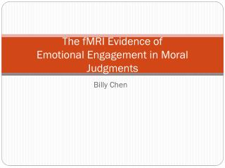 The fMRI  Evidence of  Emotional  Engagement in Moral Judgments