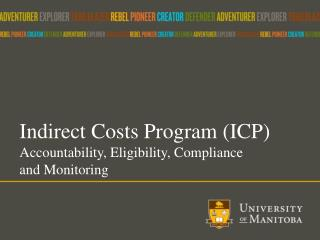 Indirect Costs Program (ICP ) Accountability, Eligibility , Compliance  and Monitoring