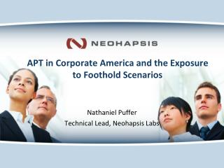 APT in Corporate America and the Exposure to Foothold Scenarios