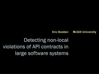 Detecting non-local violations of API contracts in large software systems