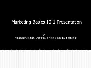 Marketing Basics 10-1 Presentation